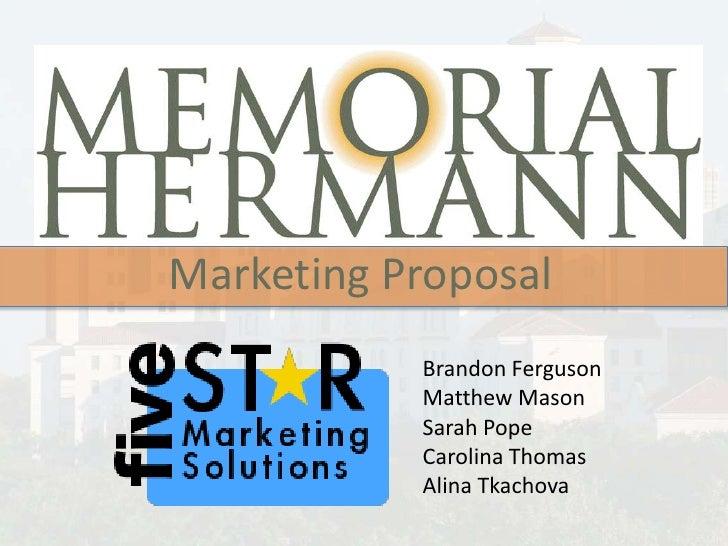 Marketing Proposal<br />Brandon Ferguson<br />Matthew Mason<br />Sarah Pope<br />Carolina Thomas<br />Alina Tkachova      ...
