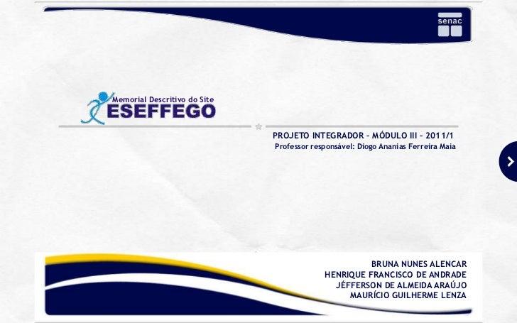 Memorial Descritivo do Site                              PROJETO INTEGRADOR – MÓDULO III – 2011/1                         ...