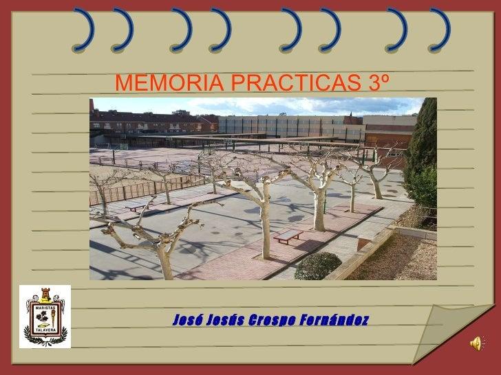 MEMORIA PRACTICAS 3º José Jesús Crespo Fernández