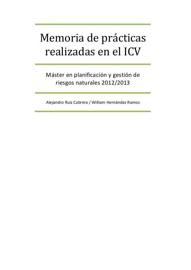 Memoria de prácticas realizadas en el ICV Máster en planificación y gestión de riesgos naturales 2012/2013 Alejandro Ruiz ...