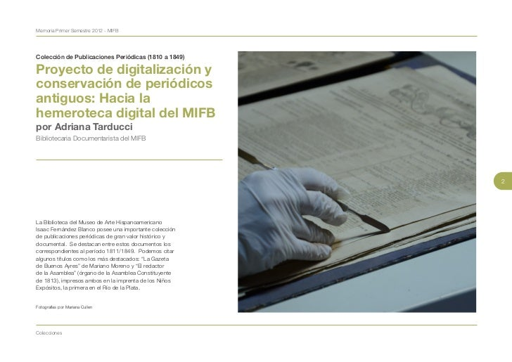 Memoria Primer Semestre 2012 - MIFBColección de Publicaciones Periódicas (1810 a 1849)Proyecto de digitalización yconserva...