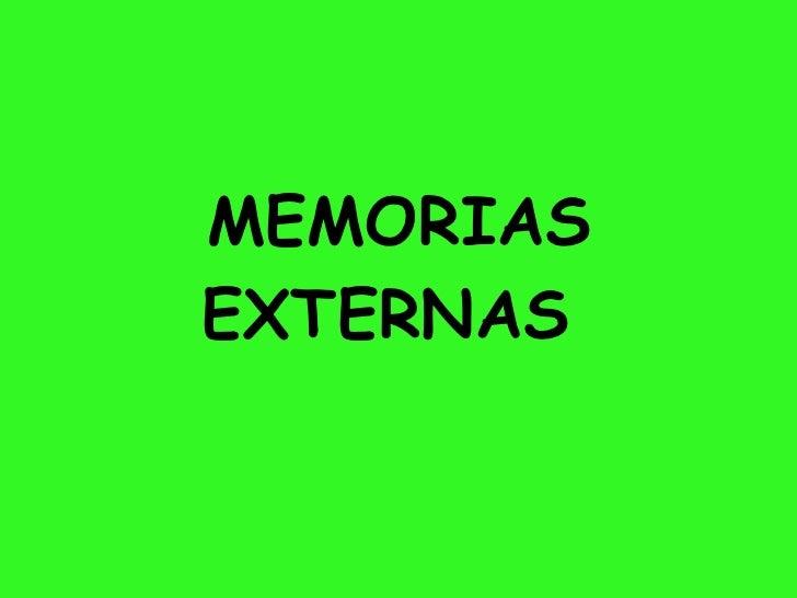 MEMORIAS EXTERNAS
