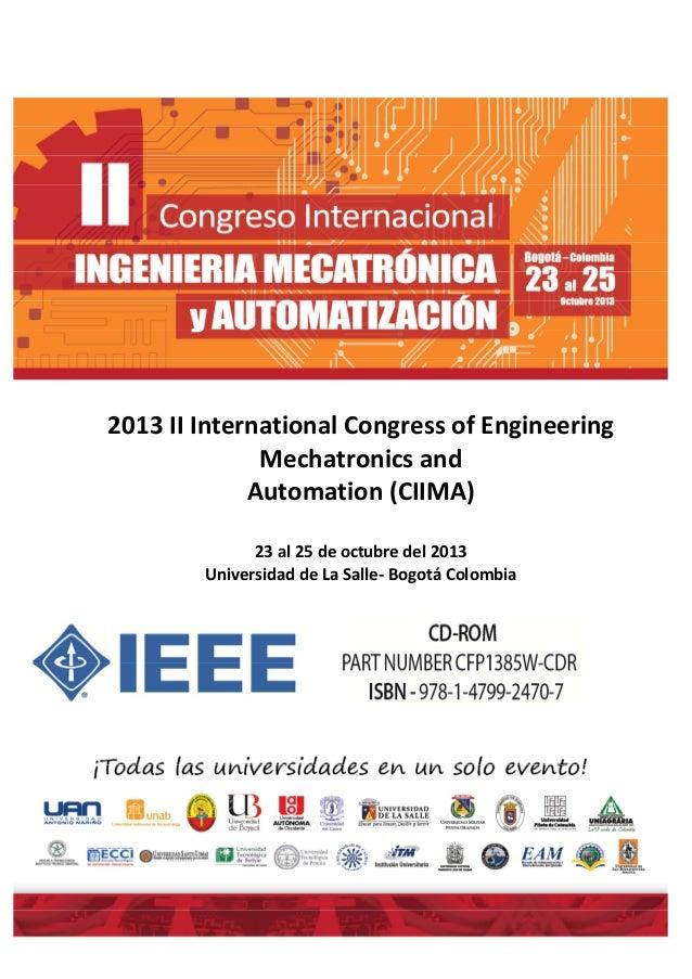 2013 II International Congress of Engineering Mechatronics and Automation (CIIMA) 23 al 25 de octubre del 2013 Universidad...