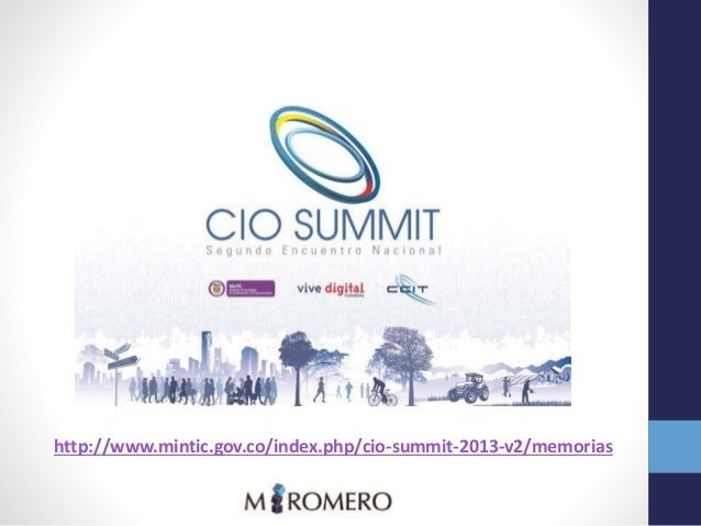 http://www.mintic.gov.co/index.php/cio-summit-2013-v2/memorias