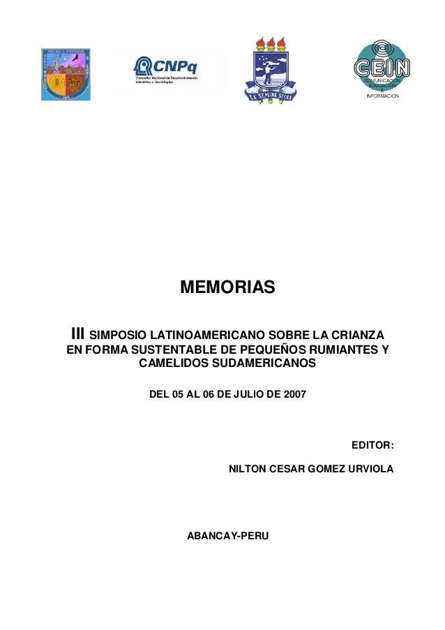 MEMORIAS III SIMPOSIO LATINOAMERICANO SOBRE LA CRIANZA EN FORMA SUSTENTABLE DE PEQUEÑOS RUMIANTES Y CAMELIDOS SUDAMERICANO...