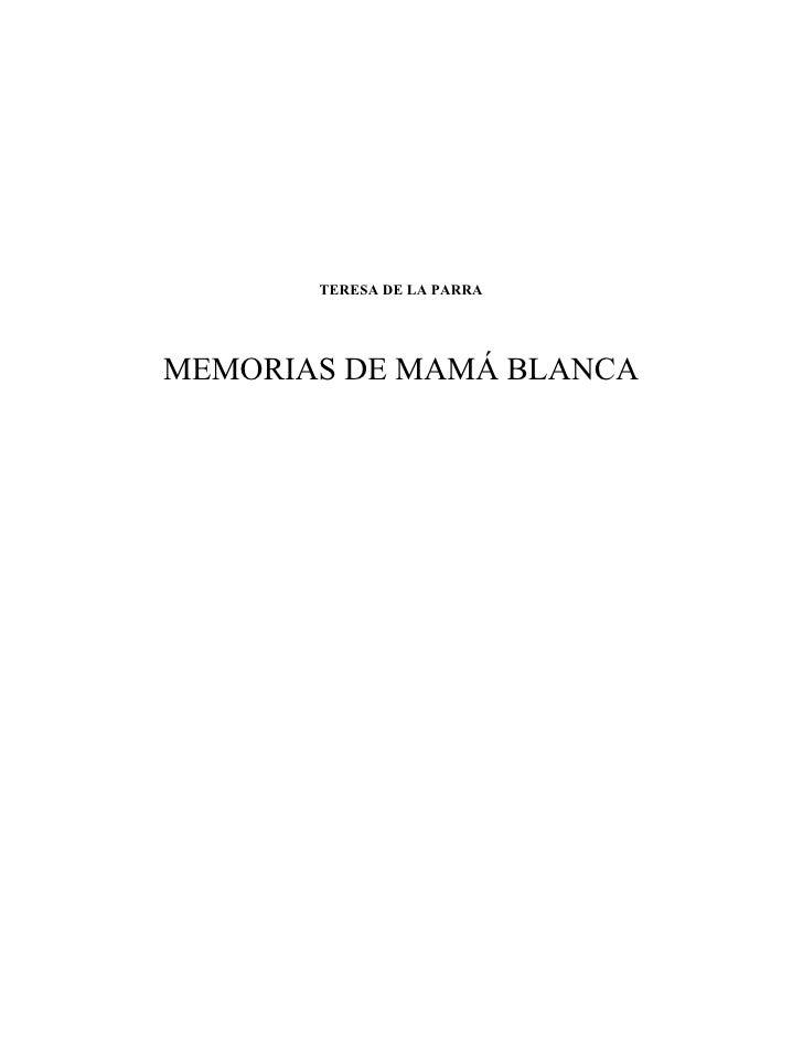 TERESA DE LA PARRAMEMORIAS DE MAMÁ BLANCA