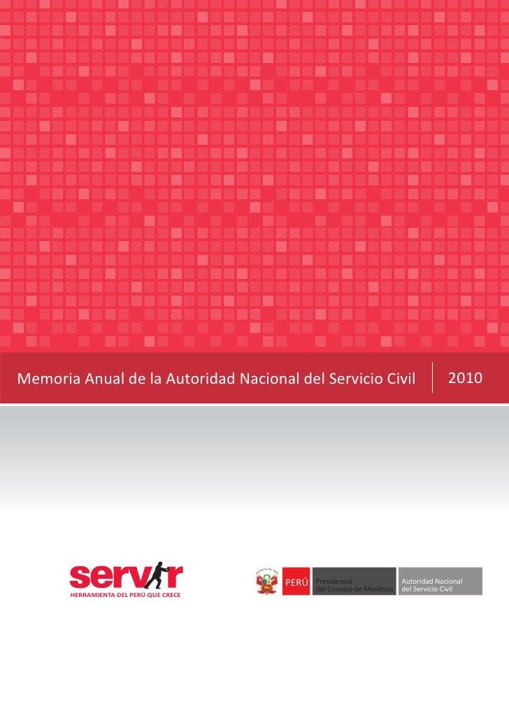 Memoria Anual de la Autoridad Nacional del Servicio Civil                              2010                               ...