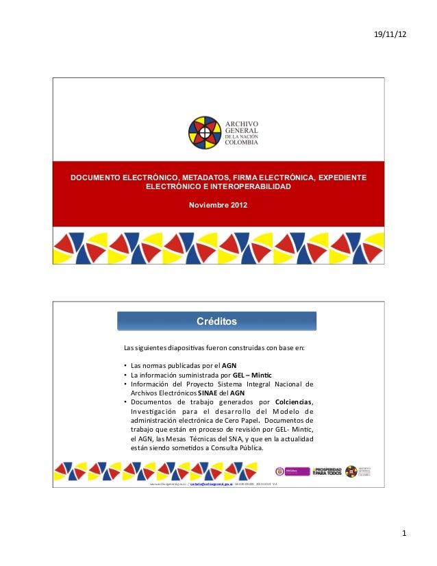 19/11/12   1   DOCUMENTO ELECTRÓNICO, METADATOS, FIRMA ELECTRÓNICA, EXPEDIENTE ELECTRÓNICO E INTEROPERABILIDAD Noviemb...