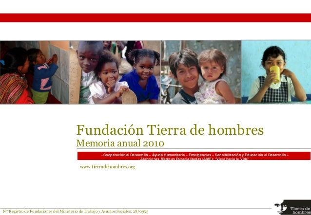 Fundación Tierra de hombres                                        Memoria anual 2010                                     ...