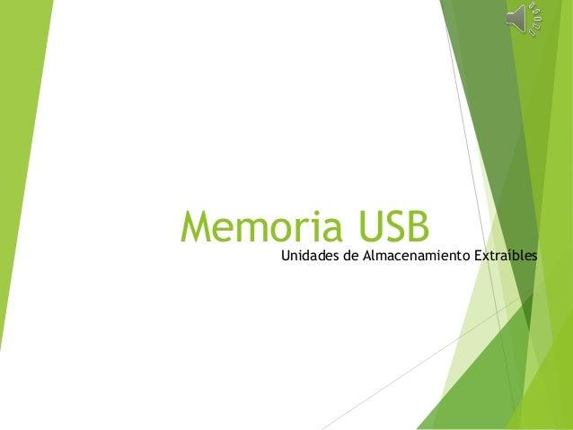 Memoria USBUnidades de Almacenamiento Extraíbles