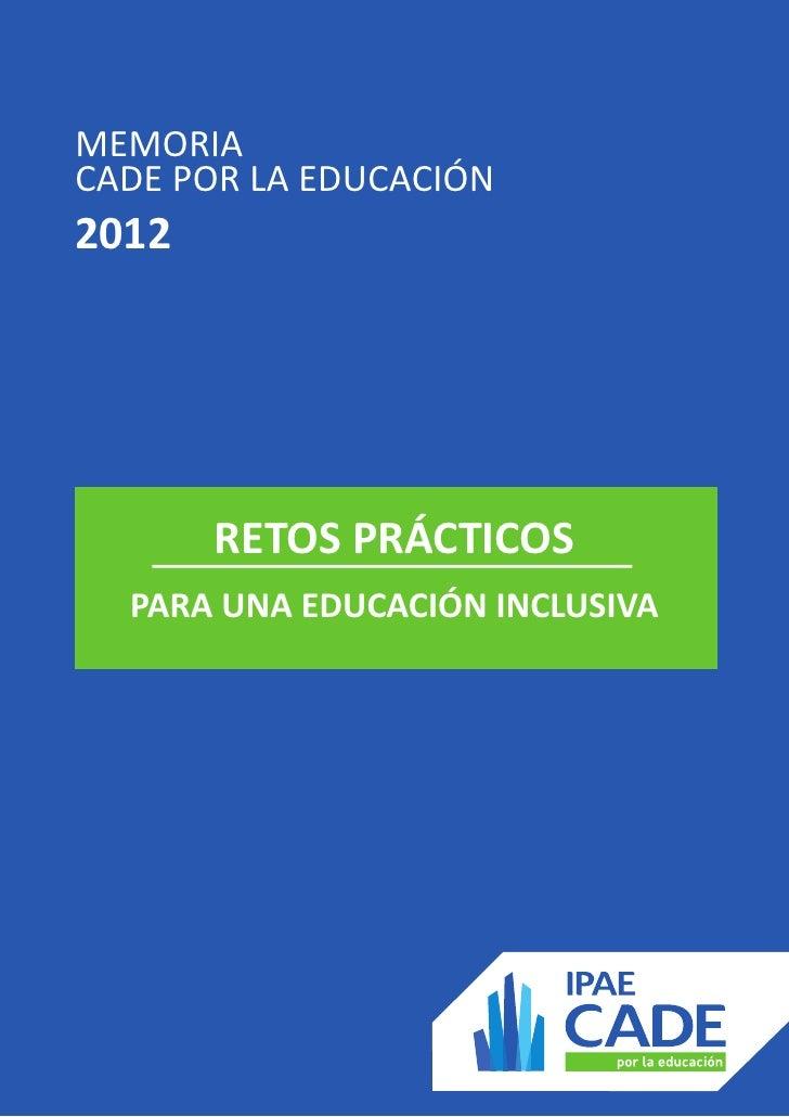 MEMORIACADE POR LA EDUCACIÓN2012       RETOS PRÁCTICOS  PARA UNA EDUCACIÓN INCLUSIVA