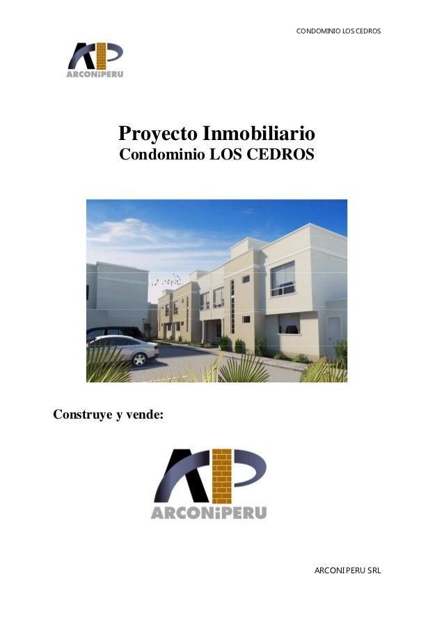 CONDOMINIO LOS CEDROS          Proyecto Inmobiliario          Condominio LOS CEDROSConstruye y vende:                     ...