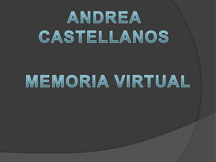 ANDREA CASTELLANOS <br />MEMORIA VIRTUAL<br />