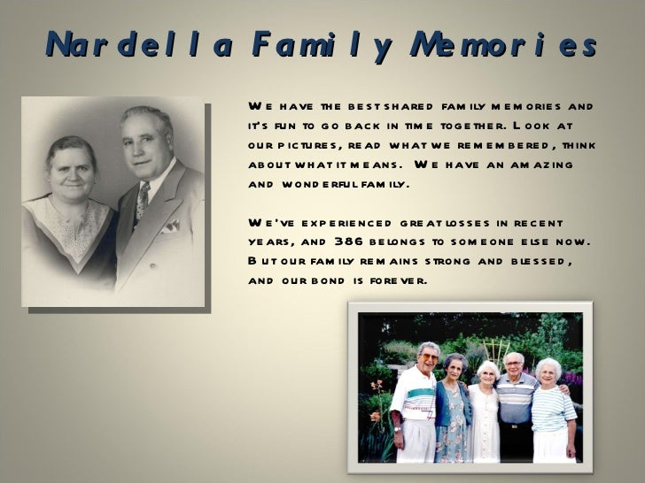 Nardella Family Memories        We have the best shared family memories and it's        fun to go back in time together. L...