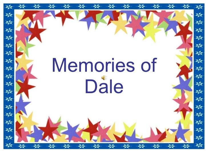 Memories of Dale