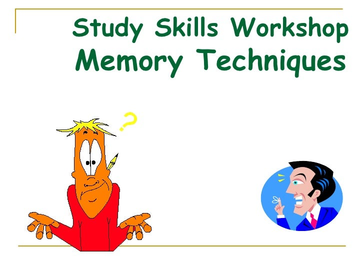 Study Skills Workshop Memory Techniques