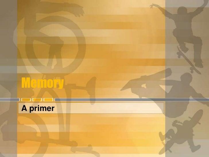 Memory<br />A primer<br />