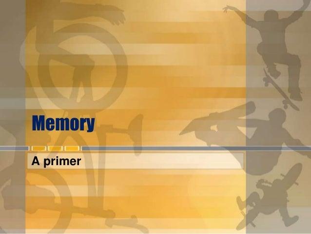 Memory A primer