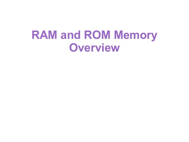 RAM and ROM Memory Overview