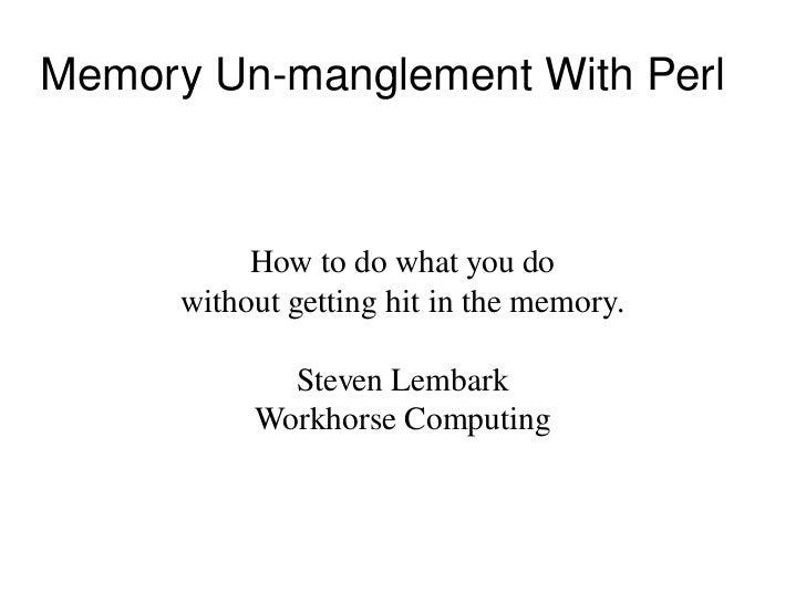 Memory unmanglement