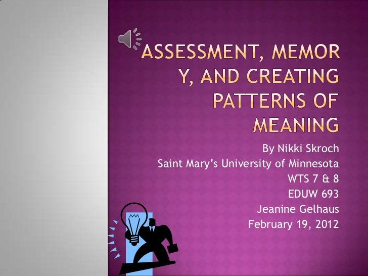Memory and creating patterns of meaning 2