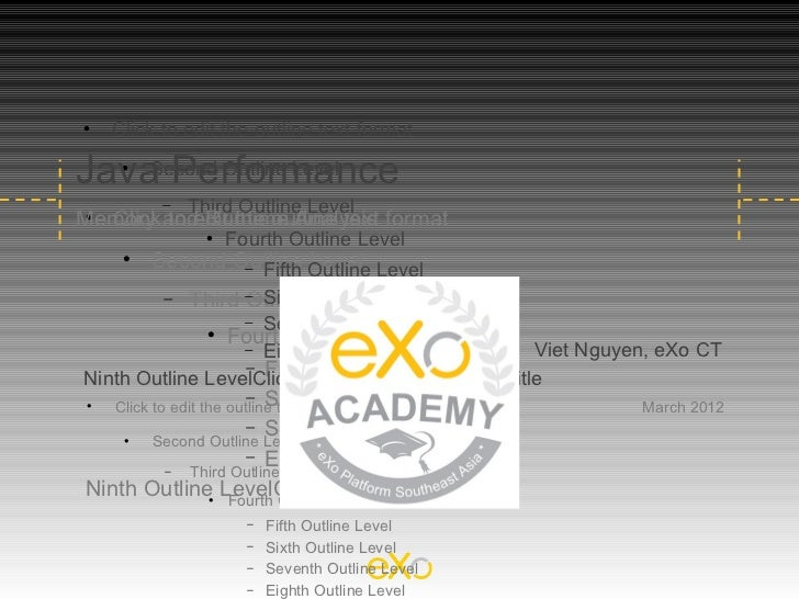     Click to edit the outline text formatJava Performance    Second Outline Level               −   Third Outline LevelM...