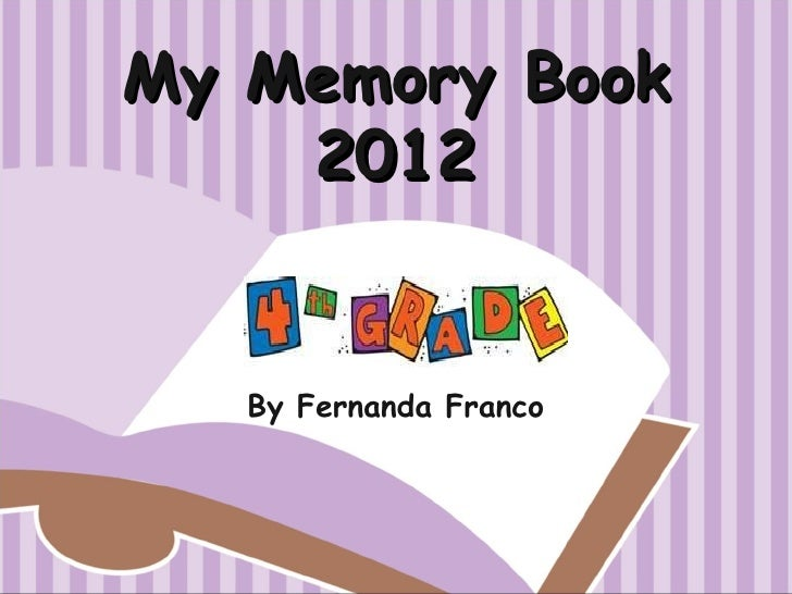 My Memory Book    2012   By Fernanda Franco