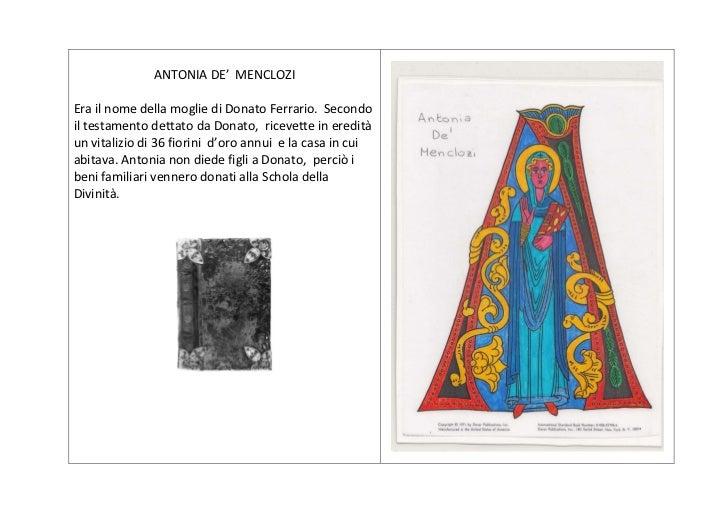 ANTONIA DE' MENCLOZIEra il nome della moglie di Donato Ferrario. Secondoil testamento dettato da Donato, ricevette in ered...