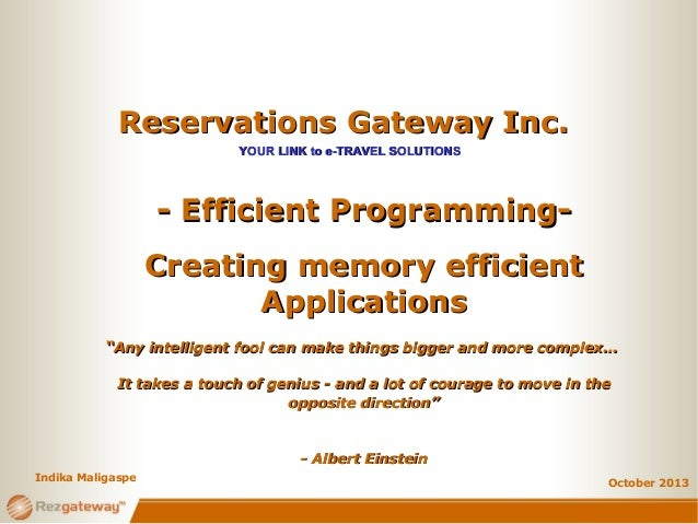 """Reservations Gateway Inc. YOUR LINK to e-TRAVEL SOLUTIONS  - Efficient ProgrammingCreating memory efficient Applications """"..."""