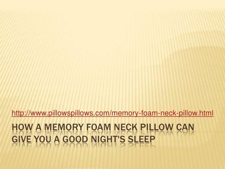 How a Memory Foam Neck Pillow Can Give You a Good Night's Sleep<br />http://www.pillowspillows.com/memory-foam-neck-p...