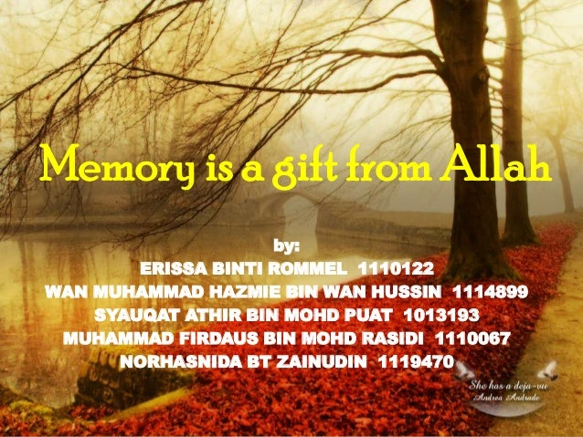 Memory is a gift from Allah