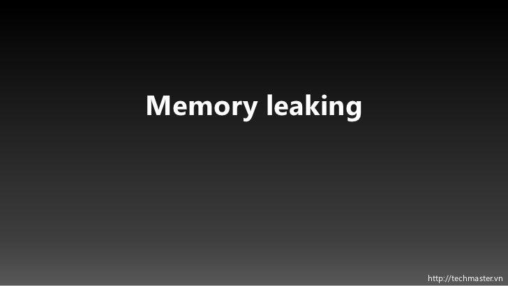 Memory leaking                 http://techmaster.vn