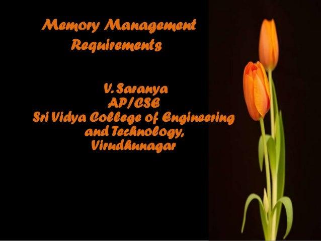 Memory Management   Requirements            V. Saranya             AP/CSESri Vidya College of Engineering         and Tech...