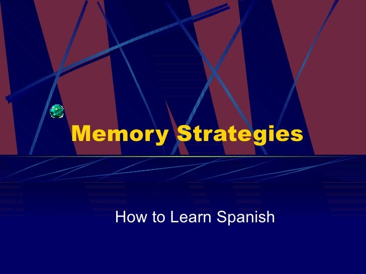 Memory Strategies How to Learn Spanish