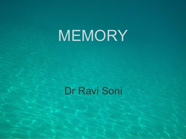 MEMORY Dr Ravi Soni