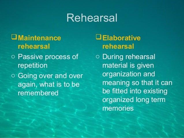 Elaborative rehearsal vs maintenance rehearsal