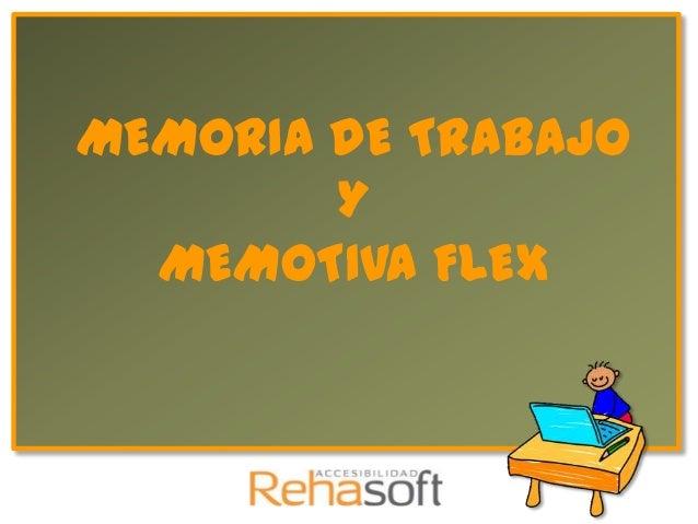 MEMORIA DE TRABAJO        Y  MEMOTIVA FLEX
