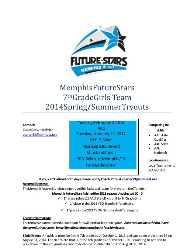 MemphisFutureStars 7thGradeGirls Team 2014Spring/SummerTryouts Contact: CoachCassandraPrice ccarter19@comcast.net  Tuesday...