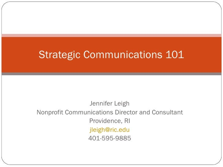 Jennifer Leigh Nonprofit Communications Director and Consultant Providence, RI [email_address] 401-595-9885 Strategic Comm...