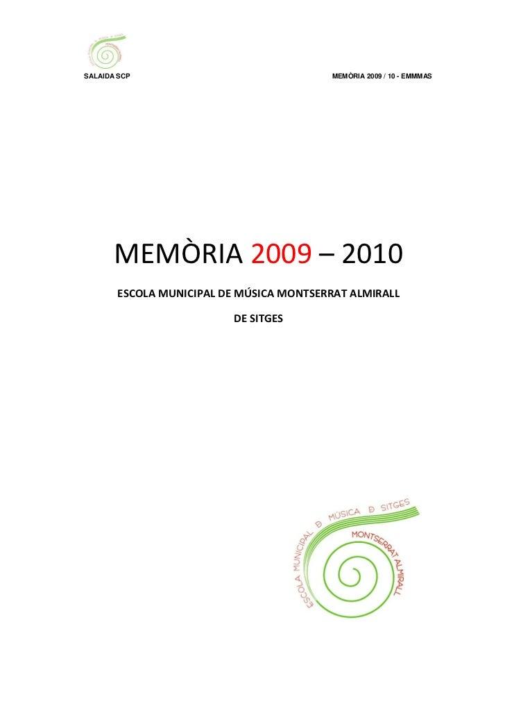 SALAIDA SCP                               MEMÒRIA 2009 / 10 - EMMMAS       MEMÒRIA 2009 – 2010       ESCOLA MUNICIPAL DE M...