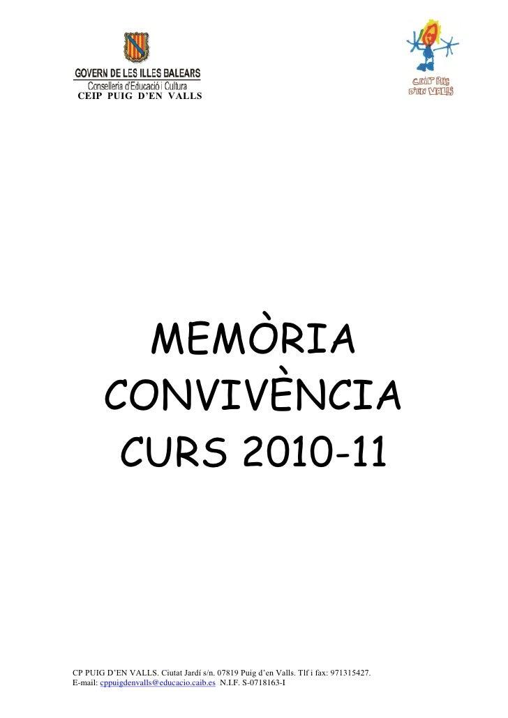 CEIP PUIG D'EN VALLS          MEMÒRIA        CONVIVÈNCIA         CURS 2010-11CP PUIG D'EN VALLS. Ciutat Jardí s/n. 07819 P...