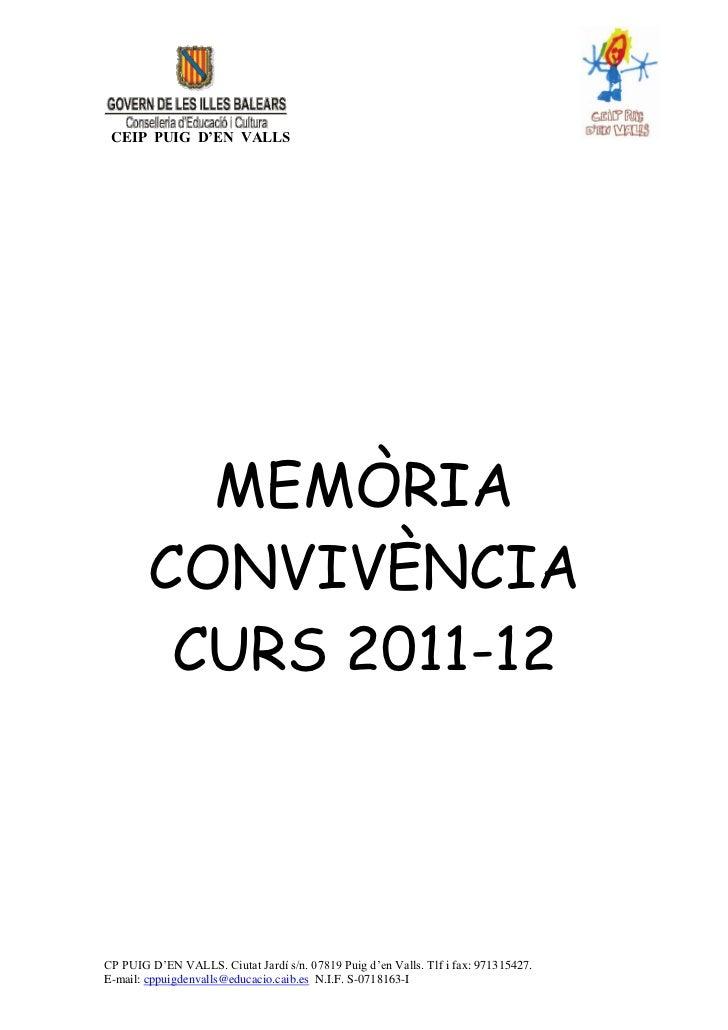 CEIP PUIG D'EN VALLS          MEMÒRIA        CONVIVÈNCIA         CURS 2011-12CP PUIG D'EN VALLS. Ciutat Jardí s/n. 07819 P...