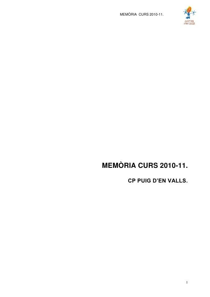 MEMÒRIA CURS 2010-11.MEMÒRIA CURS 2010-11.       CP PUIG D'EN VALLS.                            1