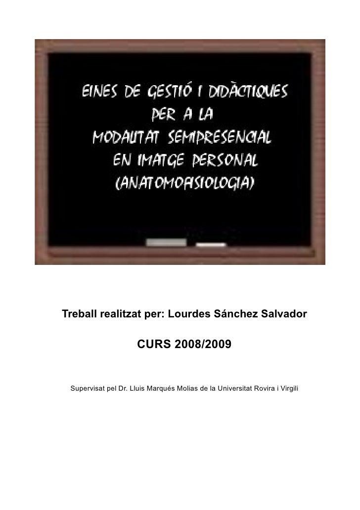 Treball realitzat per: Lourdes Sánchez Salvador                        CURS 2008/2009    Supervisat pel Dr. Lluis Marqués ...