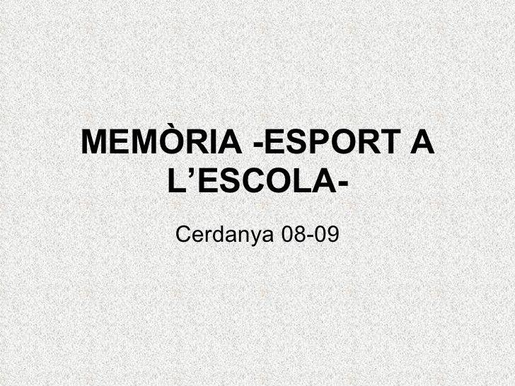 MEMÒRIA -ESPORT A L'ESCOLA- Cerdanya 08-09