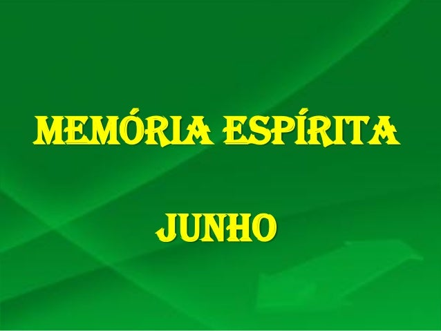 MEMÓRIA ESPÍRITA JUNHO