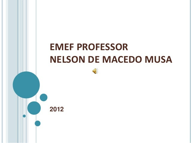 EMEF PROFESSORNELSON DE MACEDO MUSA2012