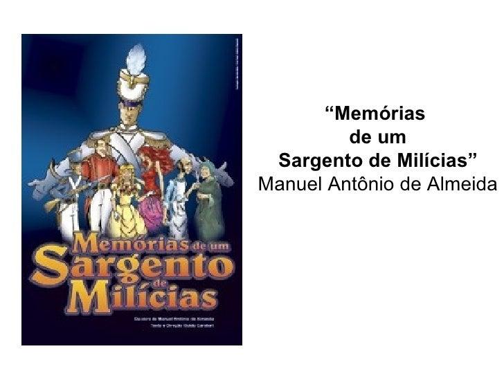 """""""Memórias         de um Sargento de Milícias""""Manuel Antônio de Almeida"""