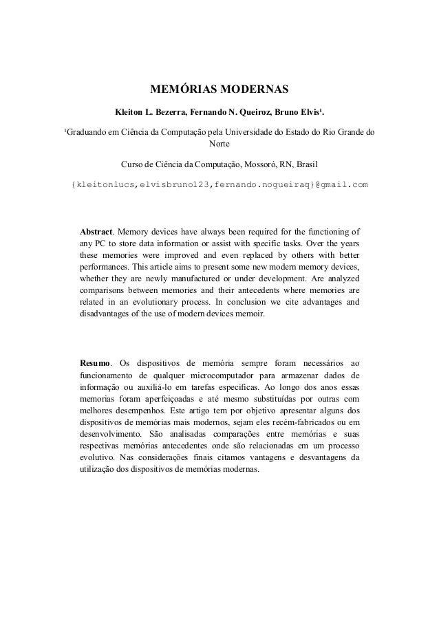 MEMÓRIAS MODERNAS Kleiton L. Bezerra, Fernando N. Queiroz, Bruno Elvis¹. ¹Graduando em Ciência da Computação pela Universi...
