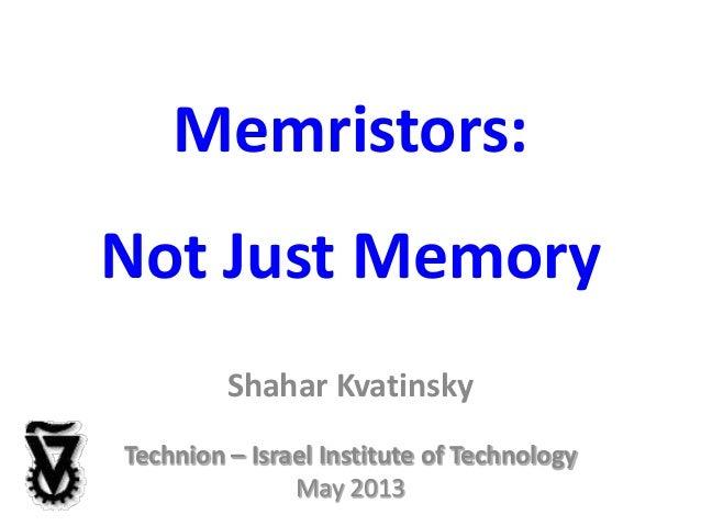 TRACK E: Memristors: Not Just Memory/ Shahar Kvatinsky